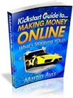 Kickstart Guide to Making Money Online